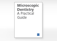 Microscopic Dentistry: A Practical Guide